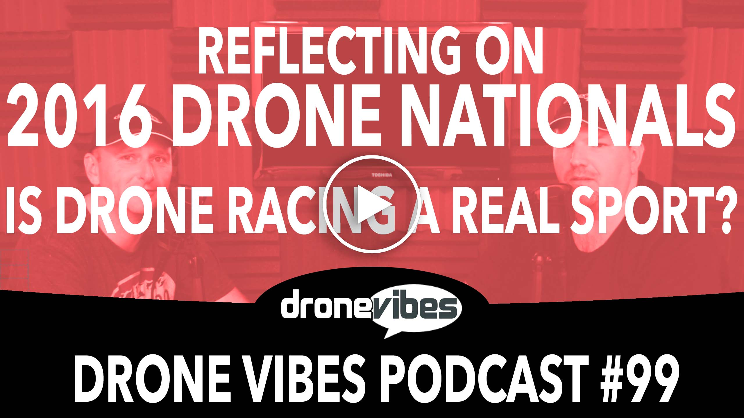 Drone Vibes Video: Reflecting on 2016 Drone Nationals in NYC – is Drone Racing a Real Sport?